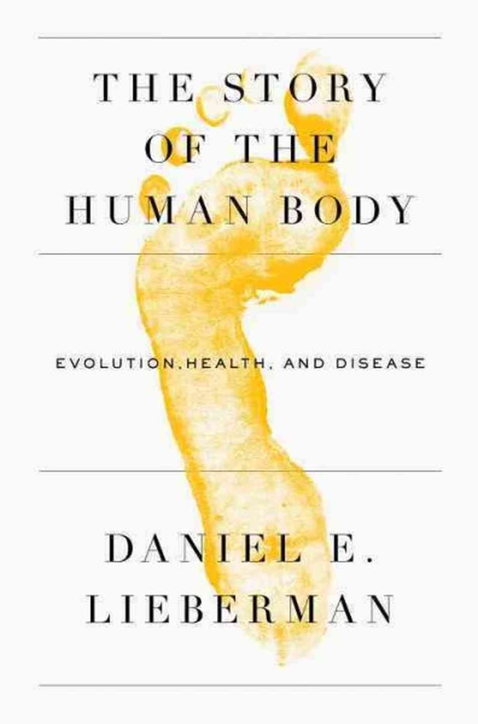 THE STORY OF THE HUMAN BODY BY DANIEL LIEBERMAN