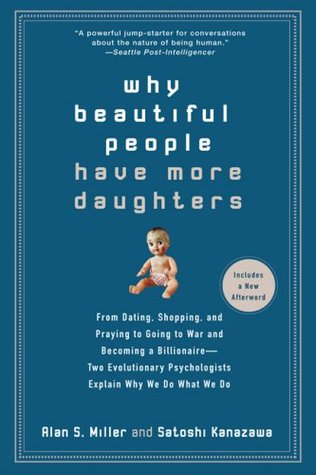 WHY BEAUTIFUL PEOPLE HAVE MORE DAUGHTERS BY BY ALAN MILLER