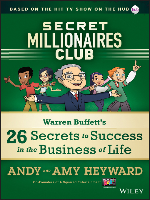 SECRET MILLIONAIRES CLUB: WARREN BUFFETT'S 26 SECRETS TO SUCCESS IN THE BUSINESS OF LIFE BY ANDY & AMY HEYWARD