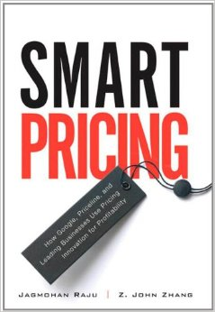 SMART PRICING BY JAGMOHAN RAJU & Z. JOHN ZHANG